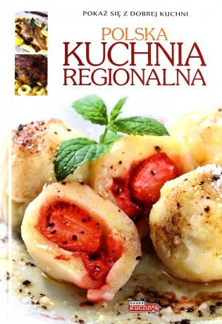 Dobra Kuchnia Polska Kuchnia Regionalna Iwona Czarkowska