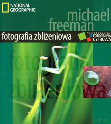Znalezione obrazy dla zapytania Michael Freeman : Profesjonalna fotografia cyfrowa - Fotografia zbliżeniowa