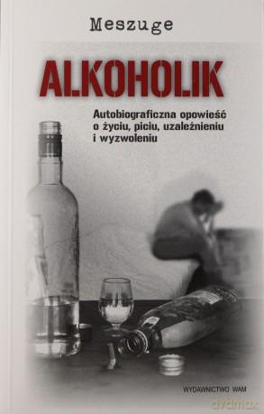 Alkoholik Autobiograficzna Opowieść O życiu Piciu Uzależnieniu I