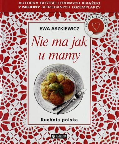 Kuchnia Polska Wielka Księga Sprawdzonych Przepisów Ewa